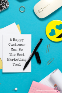 A Happy Customer Can Be The Best Marketing Tool - Pinterest title image