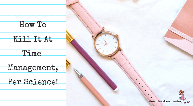 How To Kill It At Time Management, Per Science! - blog title image