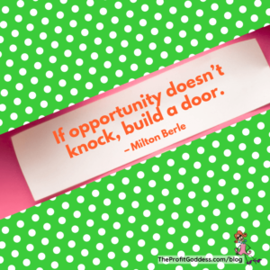 When Opportunity Knocks, Make Sure You Answer! - Milton Berle quote
